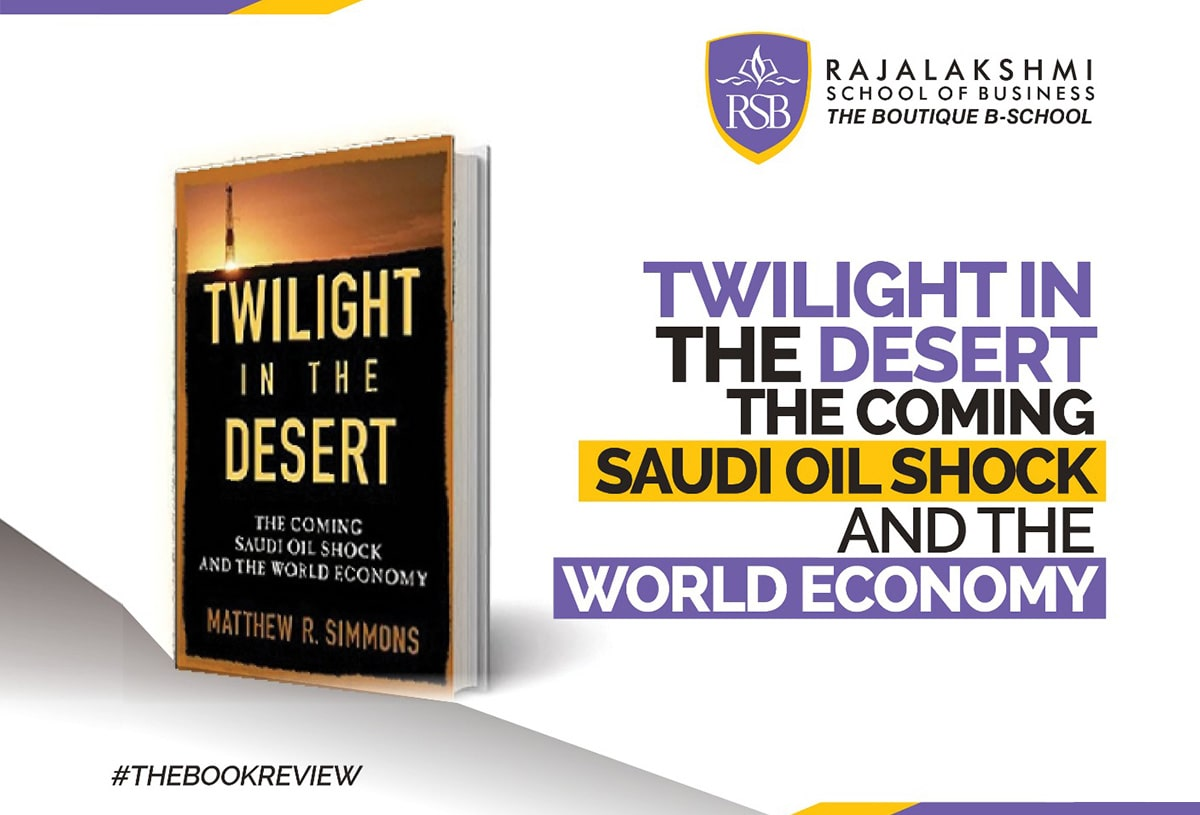 "A Review of the book ""Twilight in the Desert - The coming Saudi Oil Shock and the World Economy"" by Dr. BadrI Toppur"